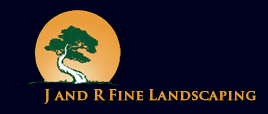 J and R Fine Landscaping